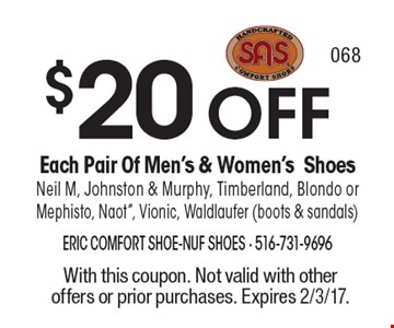 $20 OFF Each Pair Of Men's & Women's Shoes. Neil M, Johnston & Murphy, Timberland, Blondo or Mephisto, Naot