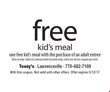 Free kid's meal. One free kid's meal with the purchase of an adult entree. Dine in only. Valid at Lawrenceville location only. Limit use of one coupon per visit. With this coupon. Not valid with other offers. Offer expires 5/12/17.