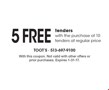 5 Free Tenders With The Purchase Of 10 Tenders At Regular Price. With this coupon. Not valid with other offers or prior purchases. Expires 1-31-17.