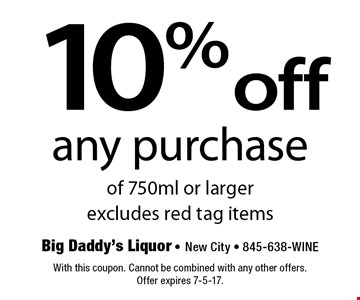 10% off any purchase of 750ml or larger. Excludes red tag items. With this coupon. Cannot be combined with any other offers. Offer expires 7-5-17.