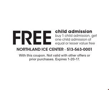 Free child admission. Buy 1 child admission, get one child admission of equal or lesser value free. With this coupon. Not valid with other offers or prior purchases. Expires 1-20-17.