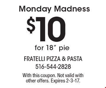 Monday Madness $10 for 18