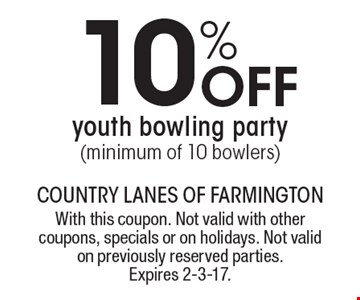 10% off youth bowling party (minimum of 10 bowlers). With this coupon. Not valid with other coupons, specials or on holidays. Not valid on previously reserved parties. Expires 2-3-17.