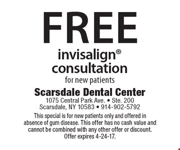 Free invisalign consultation. This special is for new patients only and offered in absence of gum disease. This offer has no cash value and cannot be combined with any other offer or discount. Offer expires 4-24-17.