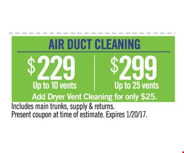 Air duct cleaning $229 and $299