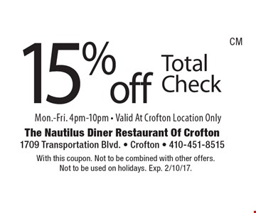 15% off Total Check Mon.-Fri. 4pm-10pm - Valid At Crofton Location Only. With this coupon. Not to be combined with other offers. Not to be used on holidays. Exp. 2/10/17.