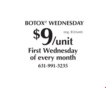 BOTOX WEDNESDAY! $9/unit, first Wednesday of every month (reg. $12/unit).