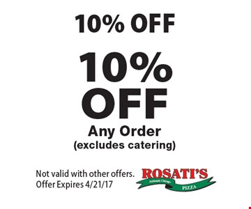 10% OFF Any Order (excludes catering). Not valid with other offers.Offer Expires 4/21/17