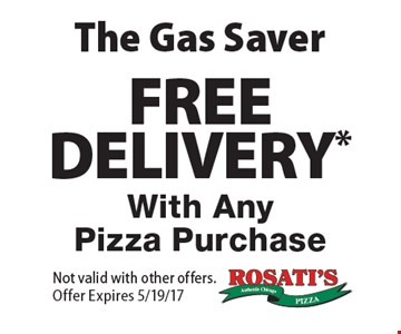 The Gas Saver! Free Delivery* With Any Pizza Purchase. Not valid with other offers. Offer Expires 5/19/17.