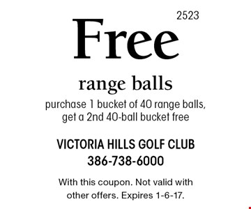 Free range balls purchase 1 bucket of 40 range balls, get a 2nd 40-ball bucket free. With this coupon. Not valid with other offers. Expires 1-6-17.