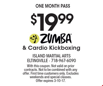 $19.99 for a one month pass of ZUMBA® & Cardio Kickboxing. With this coupon. Not valid on prior contracts. Not to be combined with any offer. First time customers only. Excludes weekends and special classes.Offer expires 3-10-17.