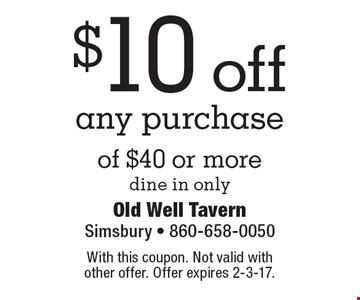 $10 off any purchase of $40 or more. Dine in only. With this coupon. Not valid with other offer. Offer expires 2-3-17.