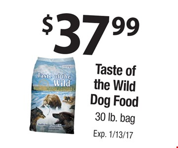 $37.99 Taste of the Wild Dog Food. 30 lb. bag. Exp. 1/13/17