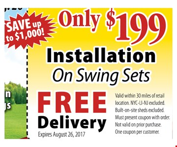 Only $199 installation on swing sets, Free delivery.