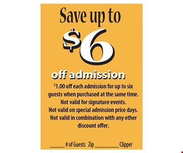 Save up to $6 on Admission