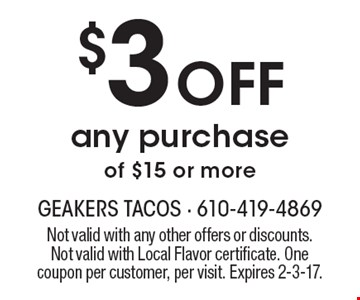 $3 Off Any Purchase Of $15 Or More. Not valid with any other offers or discounts. Not valid with Local Flavor certificate. One coupon per customer, per visit. Expires 2-3-17.
