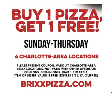Sunday through Thursday buy 1 pizza and get one free