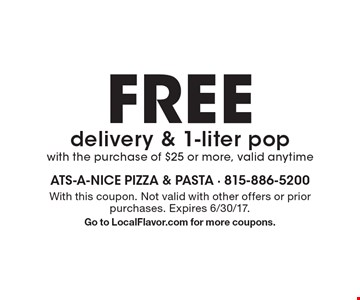 FREE delivery & 1-liter pop with the purchase of $25 or more, valid anytime. With this coupon. Not valid with other offers or prior purchases. Expires 6/30/17. Go to LocalFlavor.com for more coupons.