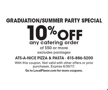 10% Off any catering order of $50 or more, excludes packages. With this coupon. Not valid with other offers or prior purchases. Expires 6/30/17.Go to LocalFlavor.com for more coupons.