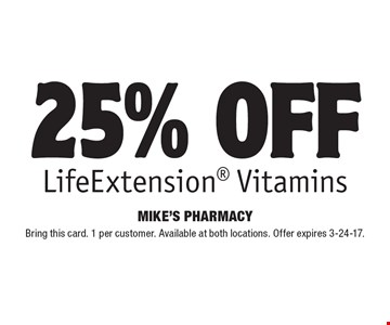 25% off LifeExtension Vitamins. Bring this card. 1 per customer. Available at both locations. Offer expires 3-24-17.