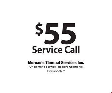 $55 Service Call On Demand Service - Repairs Additional. Expires 5/5/17.**