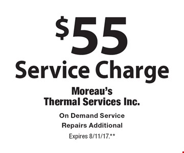 $55 Service Charge On Demand Service Repairs Additional. Expires 8/11/17.**