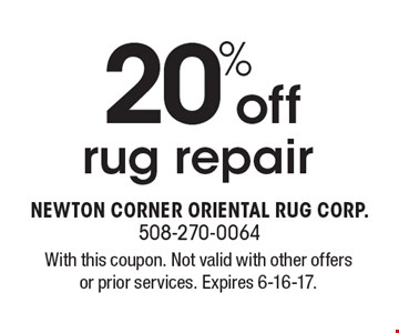 20% off rug repair. With this coupon. Not valid with other offers or prior services. Expires 6-16-17.