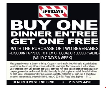 Buy one dinner entree get one free. Expires 1-15-17.