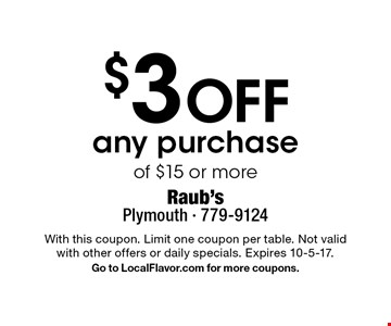 $3 Off any purchase of $15 or more. With this coupon. Limit one coupon per table. Not valid with other offers or daily specials. Expires 10-5-17. Go to LocalFlavor.com for more coupons.