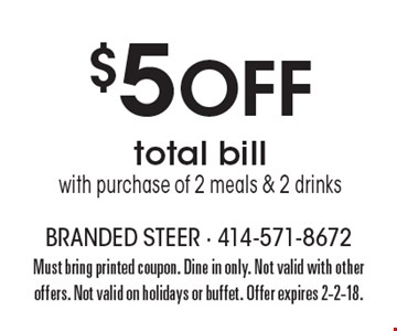$5 off total bill with purchase of 2 meals & 2 drinks. With this coupon. Dine in only. Not valid with other offers. Not valid on holidays or buffet. Offer expires 5-26-17.