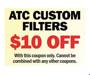ATC custom filters $10 off