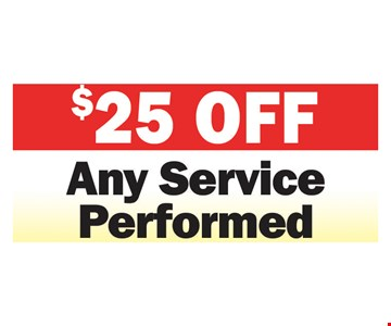 $25 Off Any Service Performed