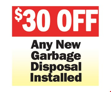 $30 Off Any New Garbage Disposal