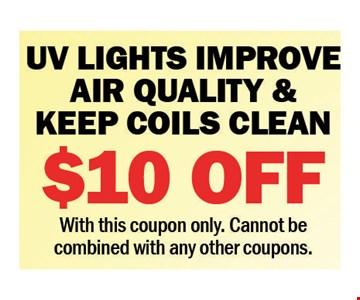 UP Lights Improve Air Quality & Keep Coils Clean $10 Off. With this coupon. Cannot be combined with any other coupons.