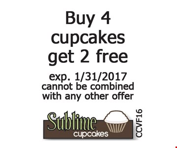 Buy 4 cupcakes get 2 free. Exp. 1/31/17. Cannot be combined with any other offer. CCVF16