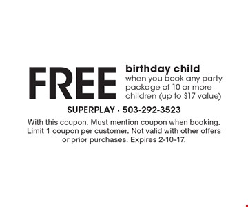 Free birthday child when you book any party package of 10 or more children (up to $17 value). With this coupon. Must mention coupon when booking.Limit 1 coupon per customer. Not valid with other offers or prior purchases. Expires 2-10-17.