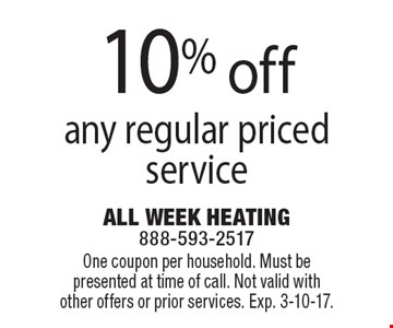 10% off any regular priced service. One coupon per household. Must be presented at time of call. Not valid with other offers or prior services. Exp. 3-10-17.