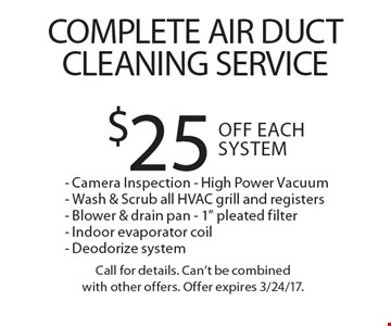 Complete Air Duct Cleaning Service! $25 Off Each System. Camera Inspection, High Power Vacuum, Wash & Scrub all HVAC grill and registers, Blower & drain pan, 1