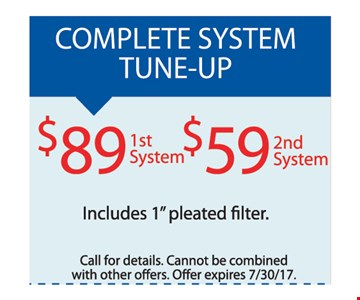 Complete system tune-up $89 1st system $59 2nd system  includes 1