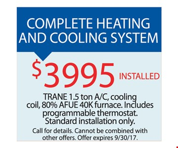 Heating and cooling system for $3,995 installed.