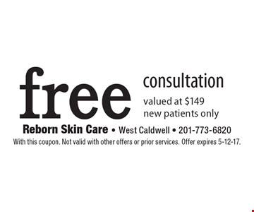 free consultation valued at $149new patients only. With this coupon. Not valid with other offers or prior services. Offer expires 5-12-17.