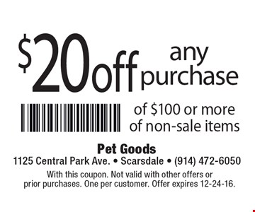 $20 off any purchase of $100 or more of non-sale items. With this coupon. Not valid with other offers or prior purchases. One per customer. Offer expires 12-24-16.