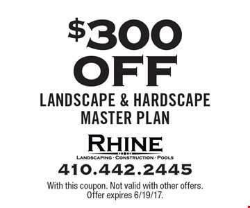 $300 Off Landscape & Hardscape Master Plan. With this coupon. Not valid with other offers. Offer expires 6/19/17.