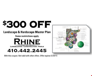 $300 Off Landscape & Hardscape Master Plan. Some restrictions apply. With this coupon. Not valid with other offers. Offer expires 5/29/17.