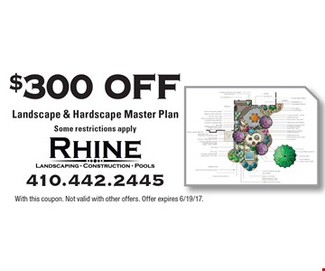 $300 Off Landscape & Hardscape Master Plan. Some restrictions apply. With this coupon. Not valid with other offers. Offer expires 6/19/17.