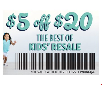 $5 off $20. The Best Of Kids' Resale. Not valid with other offers. CPNONGQA.