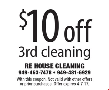 $10 off 3rd cleaning. With this coupon. Not valid with other offersor prior purchases. Offer expires 4-7-17.