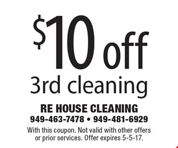 $10 off 3rd cleaning. With this coupon. Not valid with other offersor prior services. Offer expires 5-5-17.
