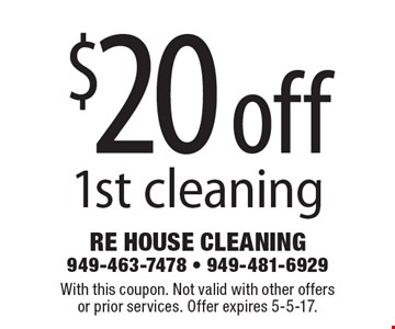 $20 off 1st cleaning. With this coupon. Not valid with other offersor prior services. Offer expires 5-5-17.