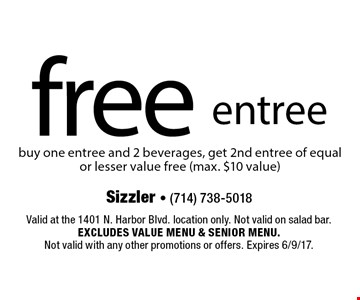 Free entree. Buy one entree and 2 beverages, get 2nd entree of equal or lesser value free (max. $10 value). Valid at the 1401 N. Harbor Blvd. location only. Not valid salad bar. Excludes value menu & senior menu. Not valid on holidays. Not valid with any other promotions or offers. Expires 6/9/17.
